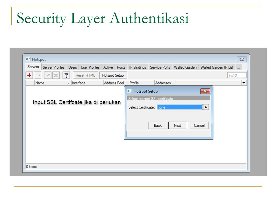 Security Layer Authentikasi Input SSL Certifcate jika di perlukan