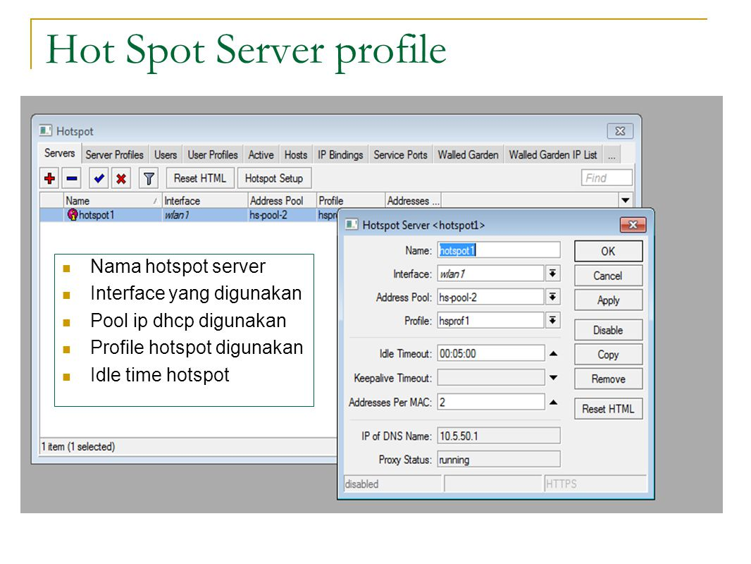 Hot Spot Server profile  Nama hotspot server  Interface yang digunakan  Pool ip dhcp digunakan  Profile hotspot digunakan  Idle time hotspot