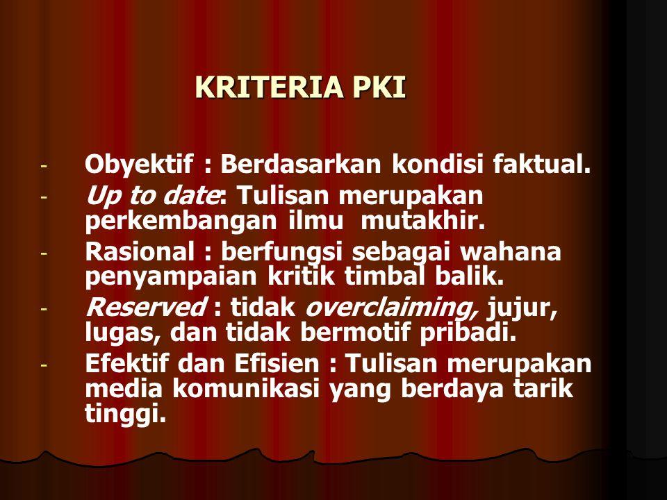 KRITERIA PKI - - Obyektif : Berdasarkan kondisi faktual.