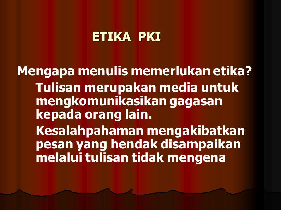 ETIKA PKI Mengapa menulis memerlukan etika.