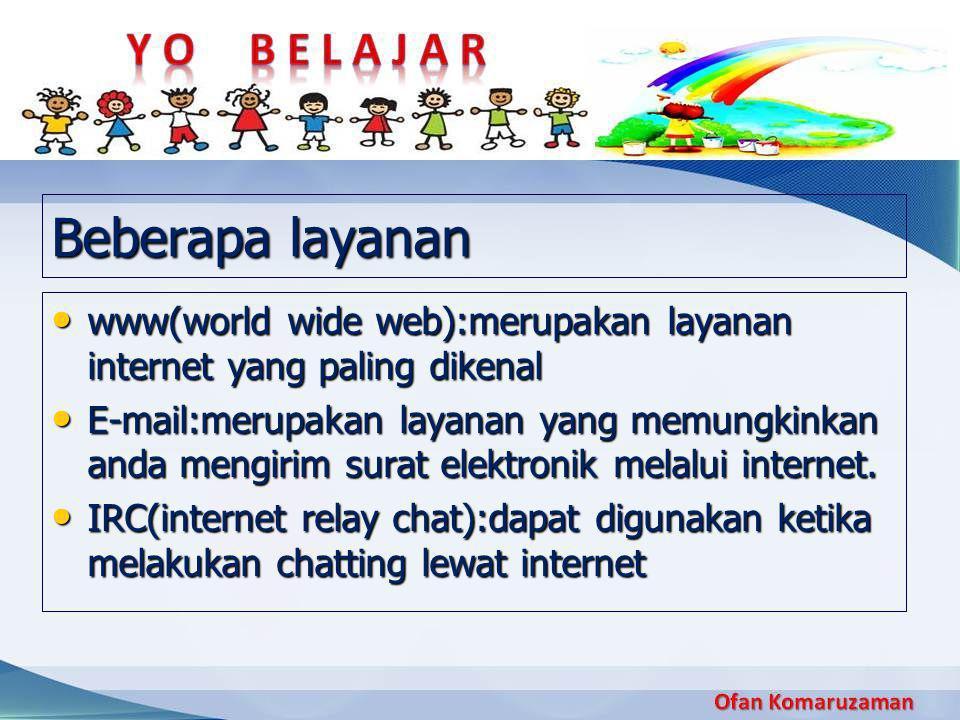 Beberapa layanan • www(world wide web):merupakan layanan internet yang paling dikenal • E-mail:merupakan layanan yang memungkinkan anda mengirim surat elektronik melalui internet.