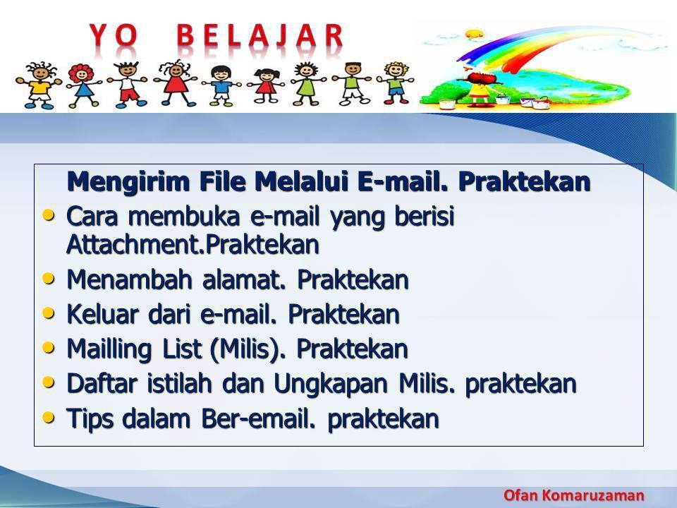 Mengirim File Melalui E-mail. Praktekan • Cara membuka e-mail yang berisi Attachment.Praktekan • Menambah alamat. Praktekan • Keluar dari e-mail. Prak