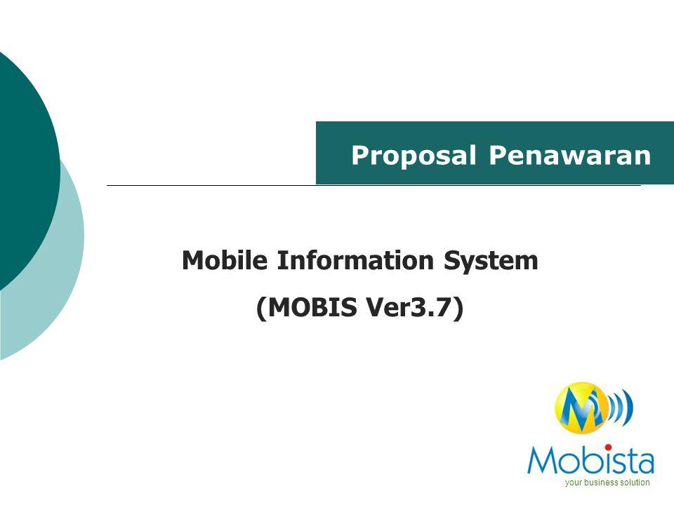 Proposal Penawaran your business solution Mobile Information System (MOBIS Ver3.7)