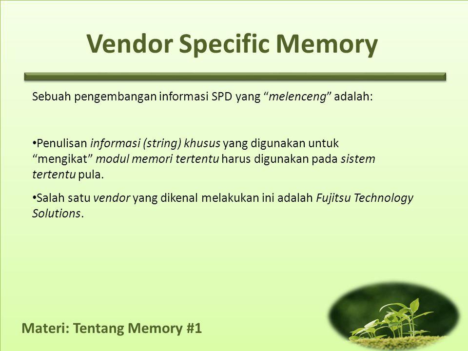"""Sebuah pengembangan informasi SPD yang """"melenceng"""" adalah: • Penulisan informasi (string) khusus yang digunakan untuk """"mengikat"""" modul memori tertentu"""