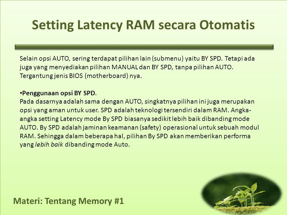 Materi: Tentang Memory #1 Selain opsi AUTO, sering terdapat pilihan lain (submenu) yaitu BY SPD. Tetapi ada juga yang menyediakan pilihan MANUAL dan B