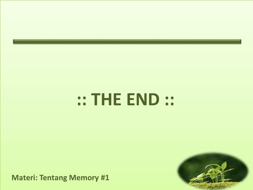 Materi: Tentang Memory #1 :: THE END ::