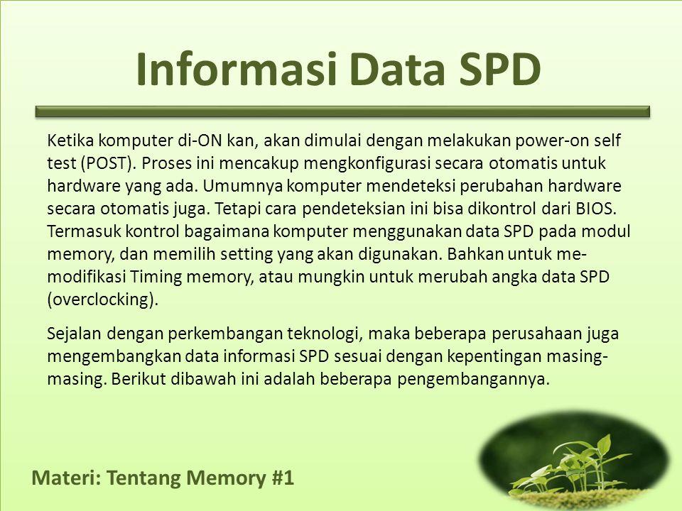 Materi: Tentang Memory #1 User sering menghabiskan waktu meng-otak-atik timing memory secara manual untuk meraih kecepatan memory (sistem) yang lebih tinggi.