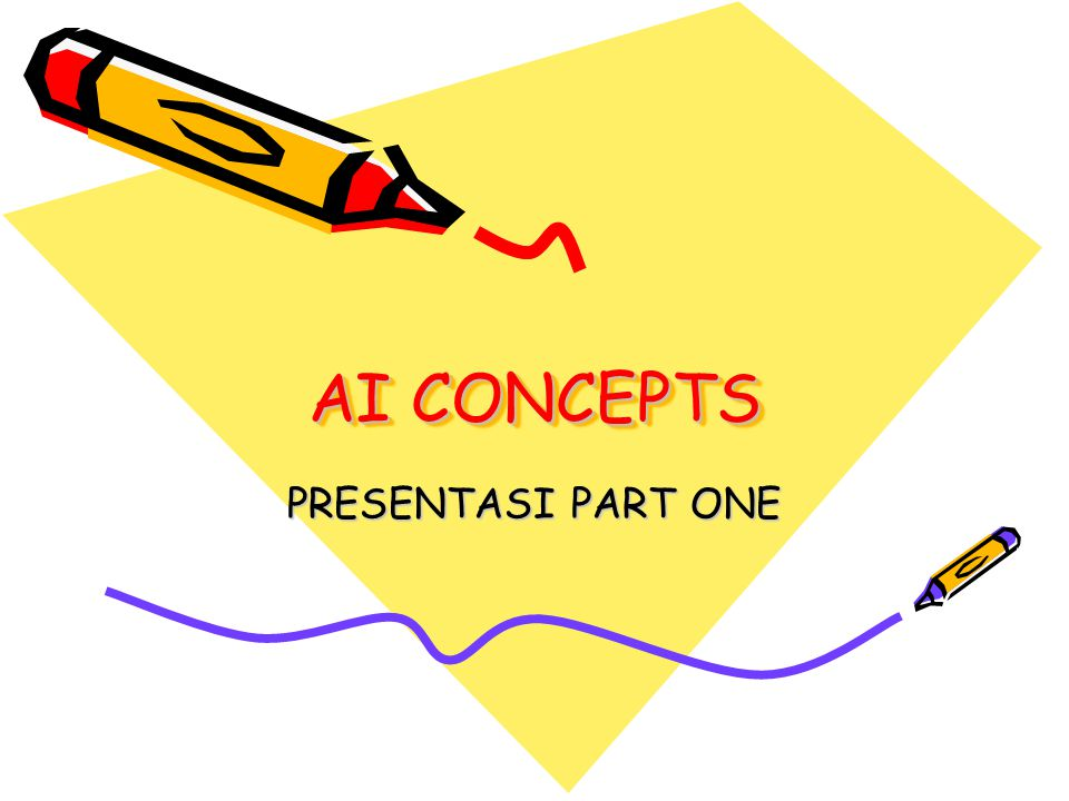 AI CONCEPTS PRESENTASI PART ONE
