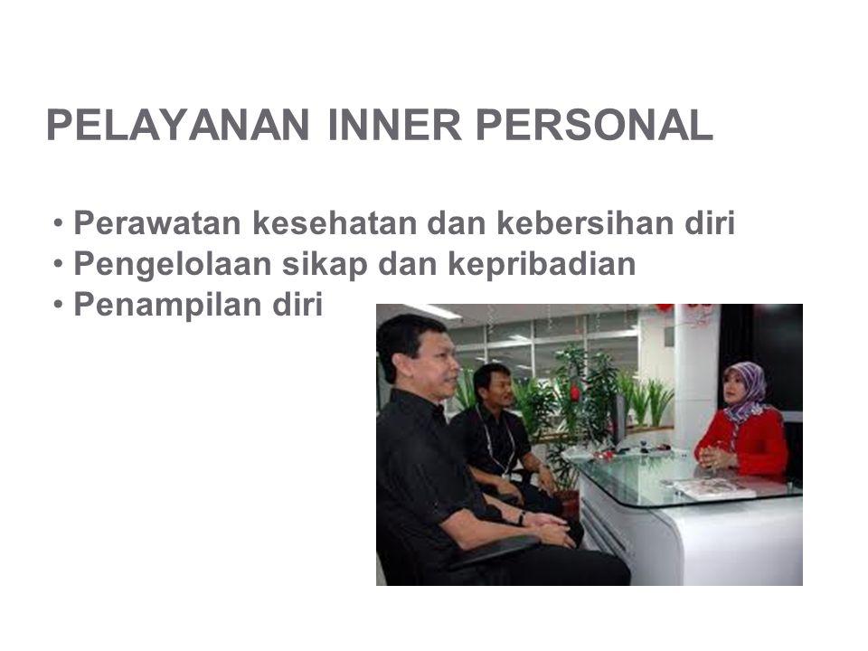PELAYANAN INNER PERSONAL • Perawatan kesehatan dan kebersihan diri • Pengelolaan sikap dan kepribadian • Penampilan diri