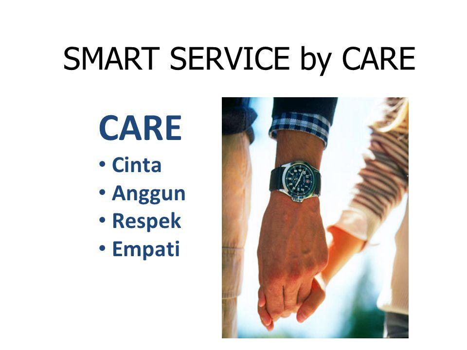 SMART SERVICE by CARE CARE • Cinta • Anggun • Respek • Empati