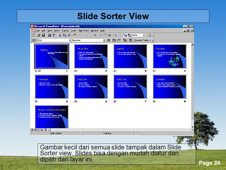 Powerpoint Templates Page 24 Slide Sorter View Gambar kecil dari semua slide tampak dalam Slide Sorter view.