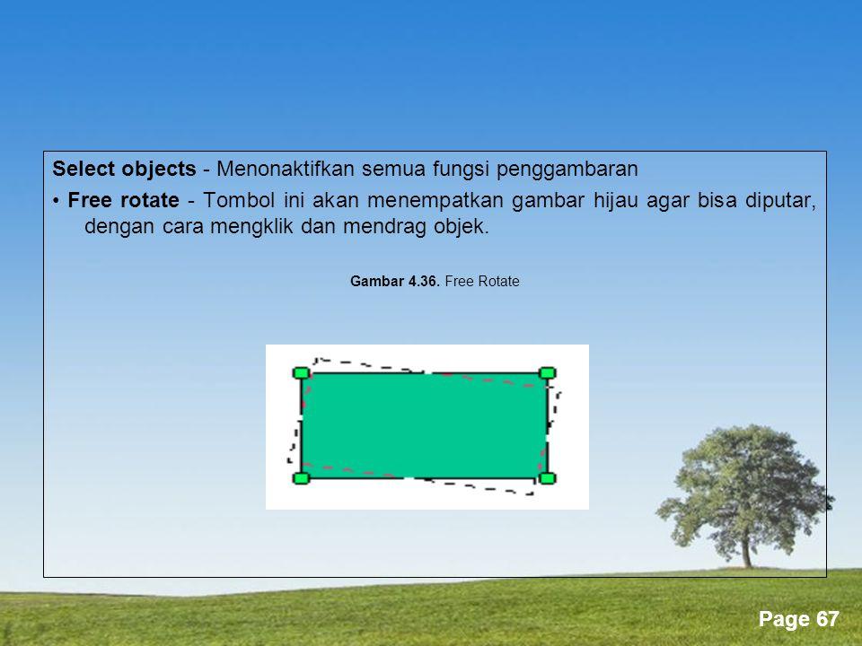 Powerpoint Templates Page 67 Select objects - Menonaktifkan semua fungsi penggambaran • Free rotate - Tombol ini akan menempatkan gambar hijau agar bisa diputar, dengan cara mengklik dan mendrag objek.