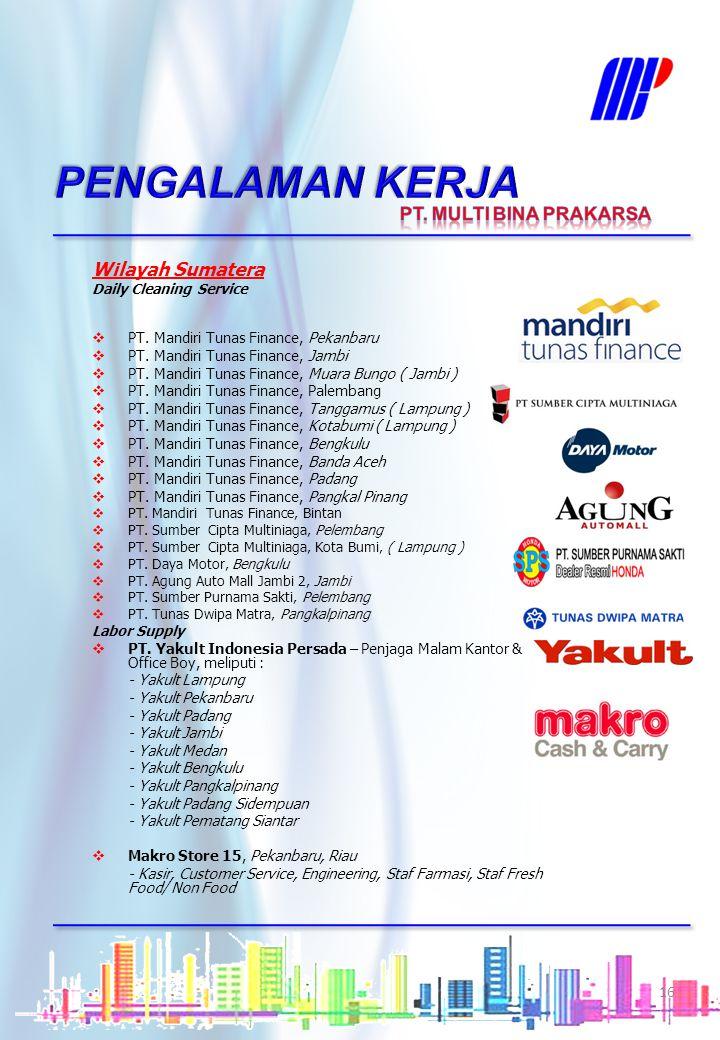 Wilayah Sumatera Daily Cleaning Service  PT. Ramayana Lestari Sentosa Tbk., Pangkalpinang, Bangka-Belitung  Makro Store 15, Pekanbaru, Riau  Makro