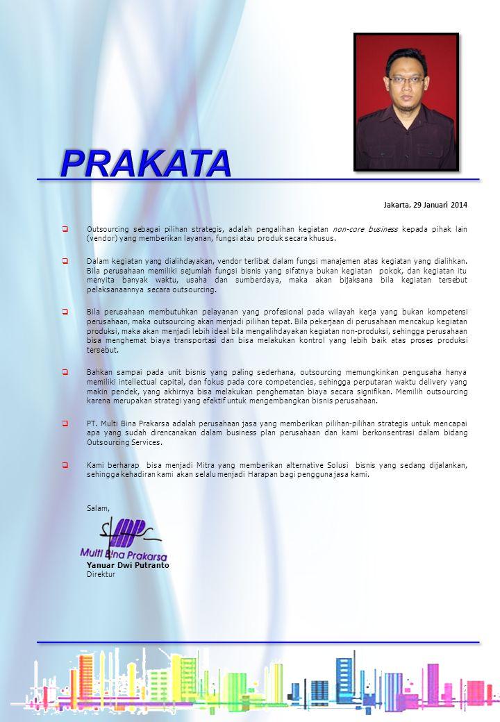 Jakarta, 29 Januari 2014  Outsourcing sebagai pilihan strategis, adalah pengalihan kegiatan non-core business kepada pihak lain (vendor) yang memberikan layanan, fungsi atau produk secara khusus.