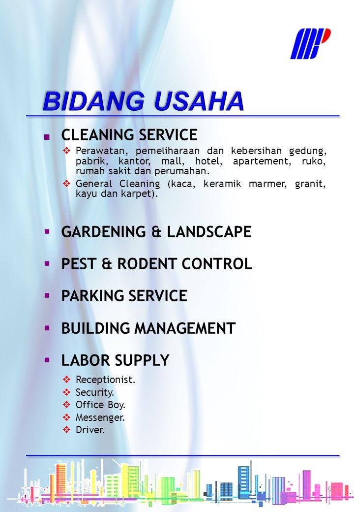  CLEANING SERVICE  Perawatan, pemeliharaan dan kebersihan gedung, pabrik, kantor, mall, hotel, apartement, ruko, rumah sakit dan perumahan.