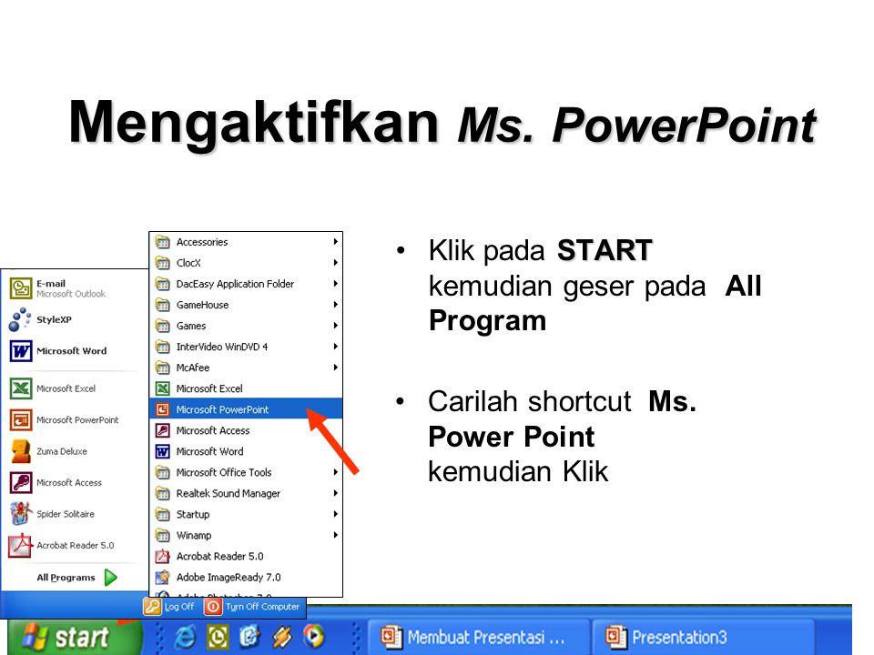 MENAMPILKAN SLIDE PRESENTASI Slide dapat ditampilkan pada beberapa media, • d• ditampilkan langsung pada layar komputer • dicetak pada mica transparansi (OHP) • atau dipresentasikan lewat LCD projector Caranya adalah : Klik menu Slide Show - View Show atau tekan tombol Fungsi 5 ( F5 ) Cara Ini akan menampilkan seluruh slide, Jika akan ditampilkan slide tertentu saja, misalnya slide ke 10 Caranya adalah :