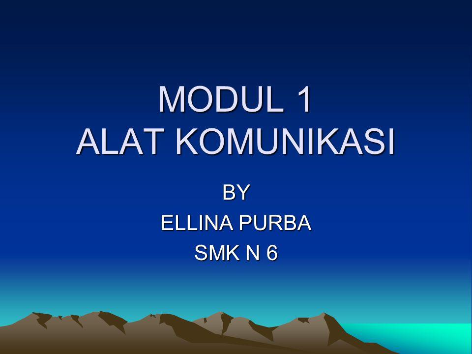 MODUL 1 ALAT KOMUNIKASI BY ELLINA PURBA SMK N 6