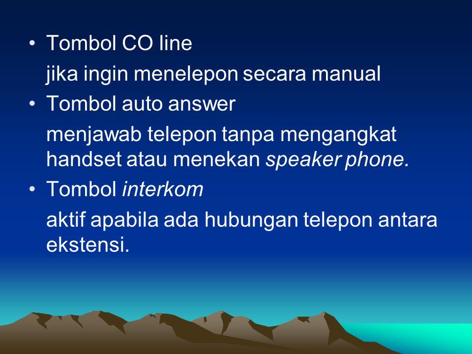 •Tombol CO line jika ingin menelepon secara manual •Tombol auto answer menjawab telepon tanpa mengangkat handset atau menekan speaker phone. •Tombol i