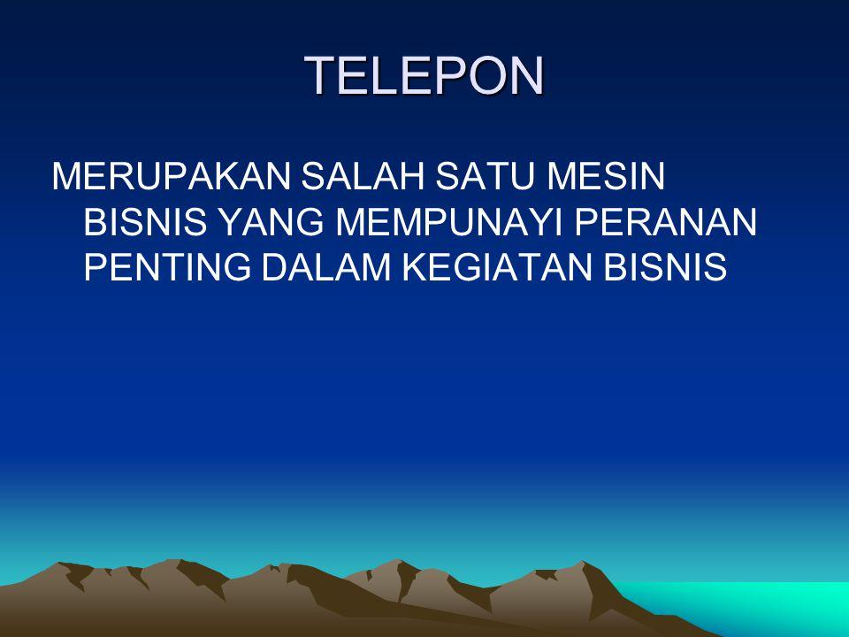TELEPON MERUPAKAN SALAH SATU MESIN BISNIS YANG MEMPUNAYI PERANAN PENTING DALAM KEGIATAN BISNIS
