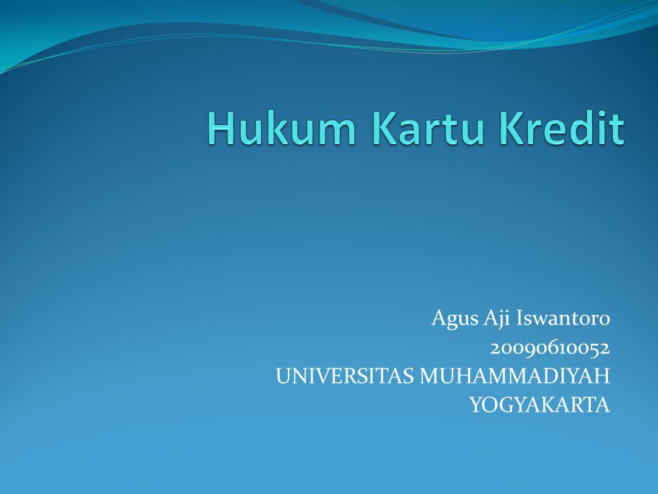 Agus Aji Iswantoro 20090610052 UNIVERSITAS MUHAMMADIYAH YOGYAKARTA
