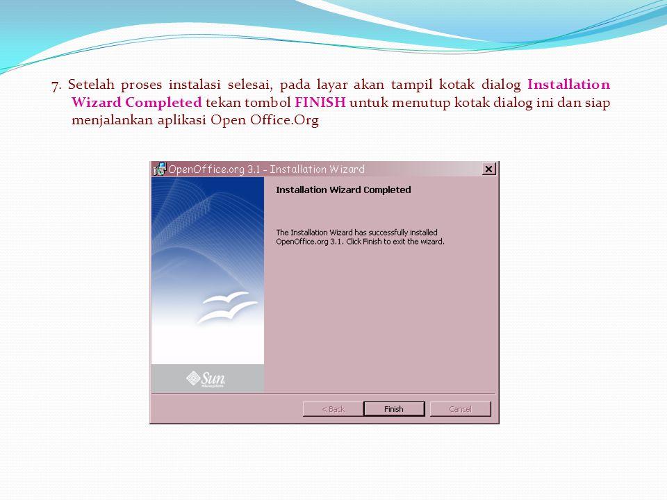 7. Setelah proses instalasi selesai, pada layar akan tampil kotak dialog Installation Wizard Completed tekan tombol FINISH untuk menutup kotak dialog