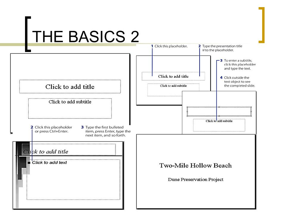 THE BASICS 1. Starting Presentation (Wizard/NonWizard) 2. Text Outline : You can make slide by using Text Outline. You can import outline from Word by