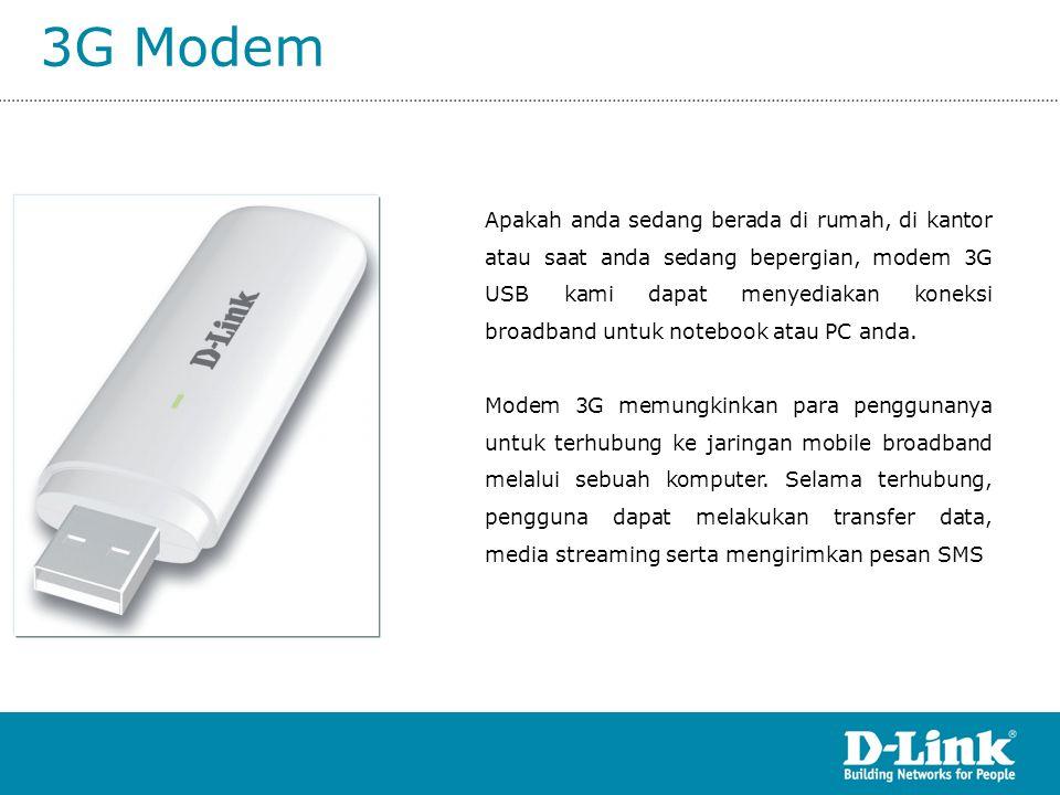 3G Modem Apakah anda sedang berada di rumah, di kantor atau saat anda sedang bepergian, modem 3G USB kami dapat menyediakan koneksi broadband untuk no