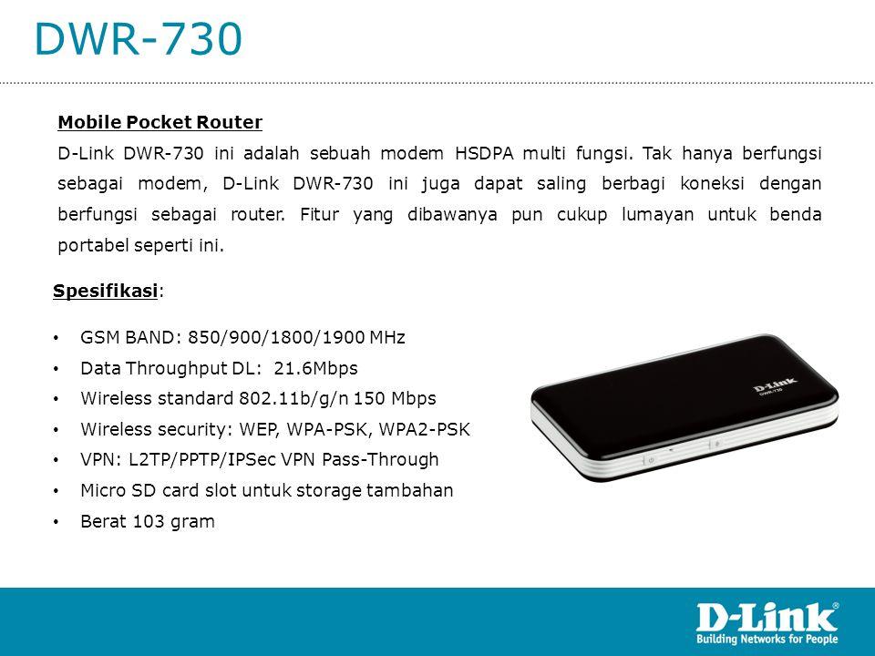 DWR-730 Mobile Pocket Router D-Link DWR-730 ini adalah sebuah modem HSDPA multi fungsi. Tak hanya berfungsi sebagai modem, D-Link DWR-730 ini juga dap