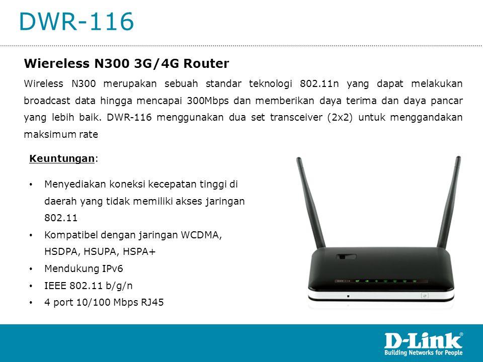 DWR-116 Wiereless N300 3G/4G Router Wireless N300 merupakan sebuah standar teknologi 802.11n yang dapat melakukan broadcast data hingga mencapai 300Mb