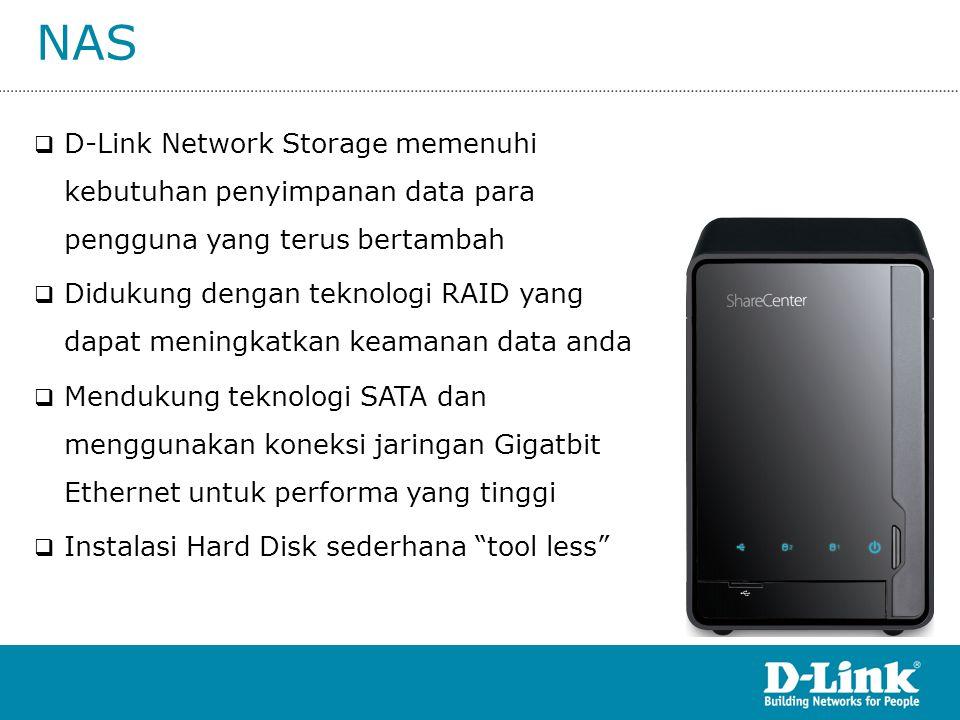 NAS  D-Link Network Storage memenuhi kebutuhan penyimpanan data para pengguna yang terus bertambah  Didukung dengan teknologi RAID yang dapat mening