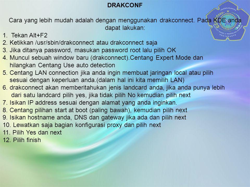 DRAKCONF Cara yang lebih mudah adalah dengan menggunakan drakconnect.