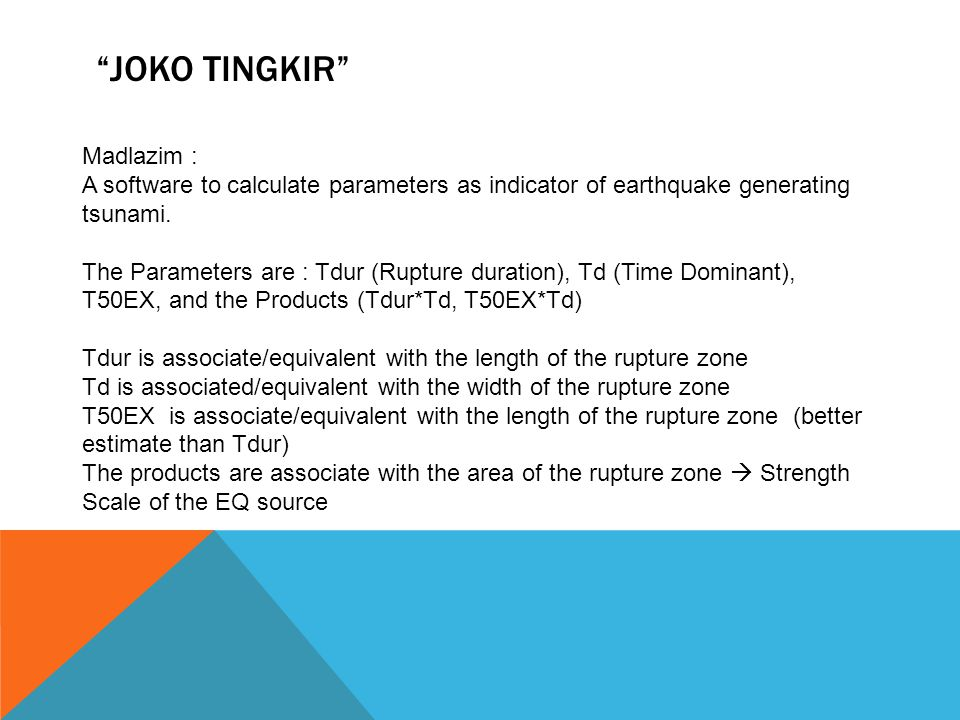 """JOKO TINGKIR"" Madlazim : A software to calculate parameters as indicator of earthquake generating tsunami. The Parameters are : Tdur (Rupture duratio"
