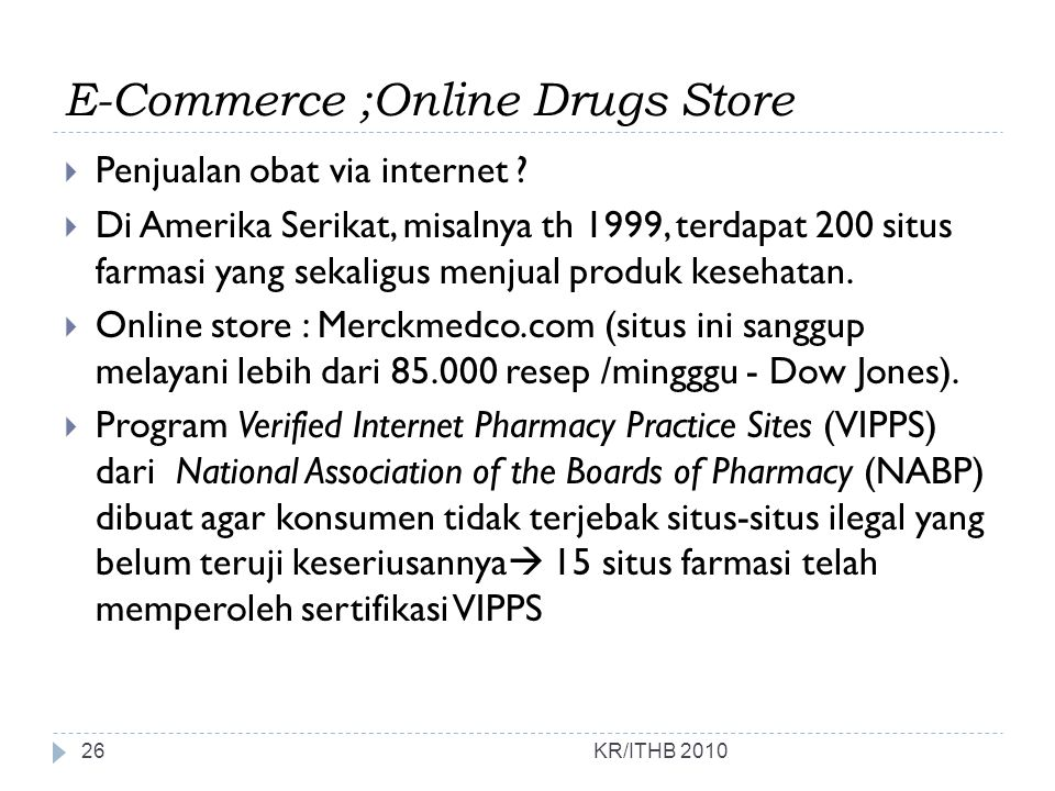 E-Commerce ;Online Drugs Store  Penjualan obat via internet .