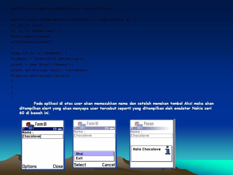 3.9.1 Membuat Form dan Kolom Isian Untuk membuat form diperlukan class Form sedangkan untuk membuat kolom isian diperlukan class TextField. Berikut ad