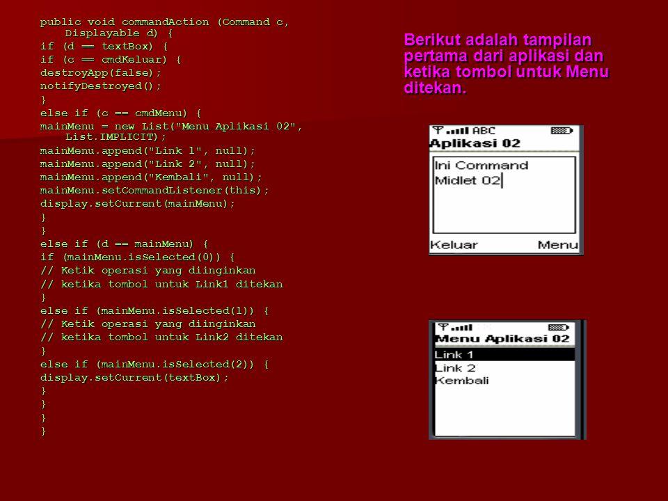 4.6 Command dan List Tahap selanjutnya akan dibuat aplikasi yang didalamnya terdapat perintah (command) untuk keluar aplikasi dan untuk memanggil menu yang merupakan objek dari List.