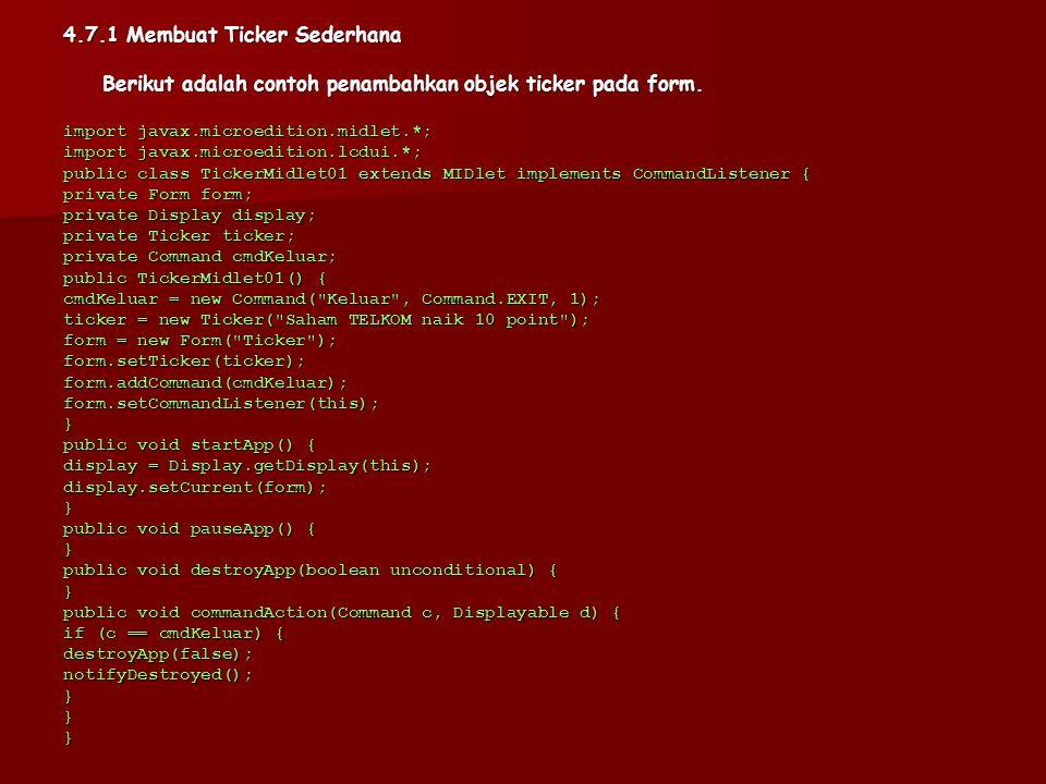 4.7 Form dan Ticker Pada tulisan ini akan diberikan contoh aplikasi yang menggunakan objek ticker pada form.