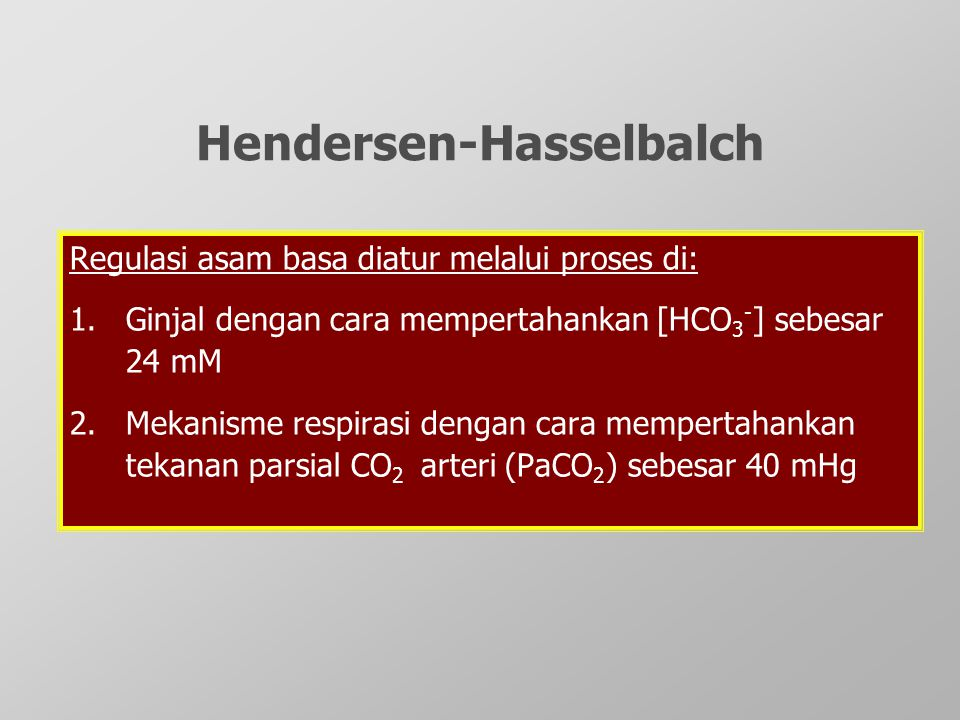 BASE EXCESS DAN STEWART (a) Free water  0.3 x (Na-140) (b) Chloride effect  102-(Cl x 140/Na) (c) Albumin effect  (0.148 x pH - 0.818) (42-[alb])  UA = BE – [(a) + (b) + (c)] mEq/L Magder S.