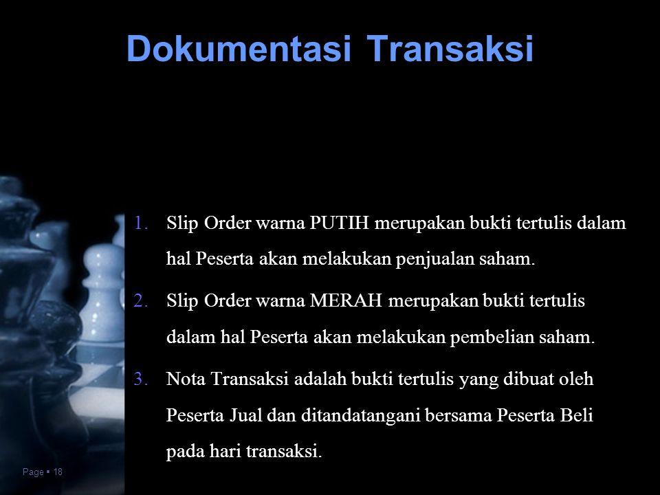 Page  18 1.Slip Order warna PUTIH merupakan bukti tertulis dalam hal Peserta akan melakukan penjualan saham. 2.Slip Order warna MERAH merupakan bukti