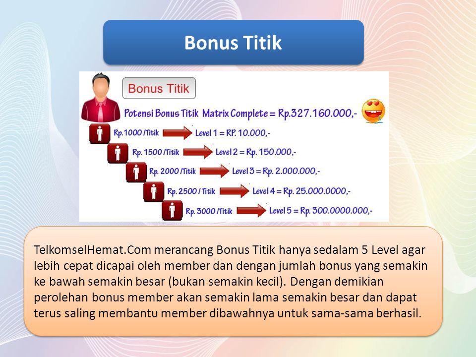 TelkomselHemat.Com merancang Bonus Titik hanya sedalam 5 Level agar lebih cepat dicapai oleh member dan dengan jumlah bonus yang semakin ke bawah sema