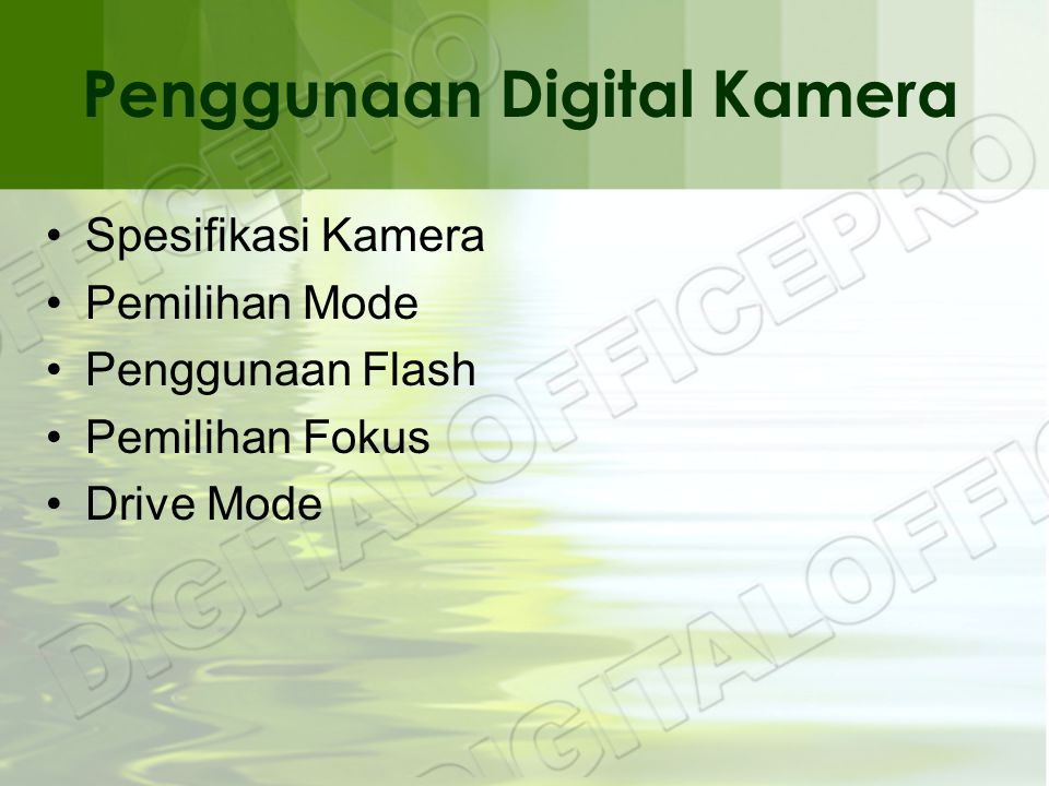 Penggunaan Digital Kamera •Spesifikasi Kamera •Pemilihan Mode •Penggunaan Flash •Pemilihan Fokus •Drive Mode