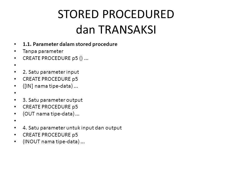 • Mambatalkan rekaman dengan perintah ROLLBACK; • Mysql>rollback; • Tampilkan semua data tabelmhs setelah di berikan perintah rollback • mysql> START TRANSACTION; mysql> INSERT INTO mhs VALUES('0005′,'Untung Raharja', Bandung'); mysql> INSERT INTO mhs VALUES('0006′,'Diah Ayu Subekti', Semarang') mysql> COMMIT; • mysql> rollback;