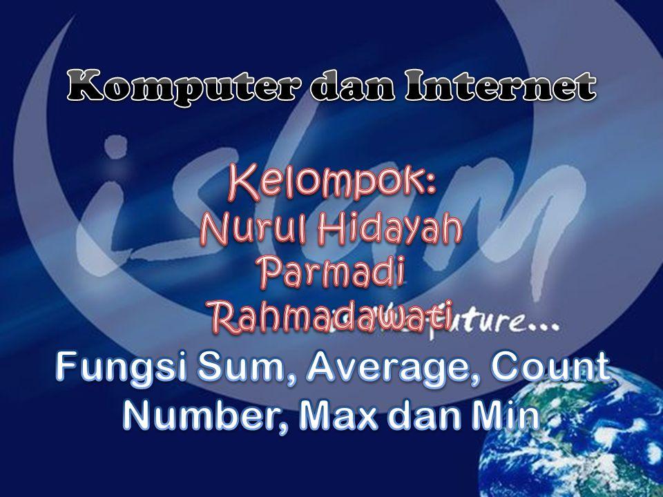 • Funsi Sum Adalah Fungsi Untuk Menjumlahkan Sejumlah Data, Baik Data Secara Vertikal Maupun Horizontal.