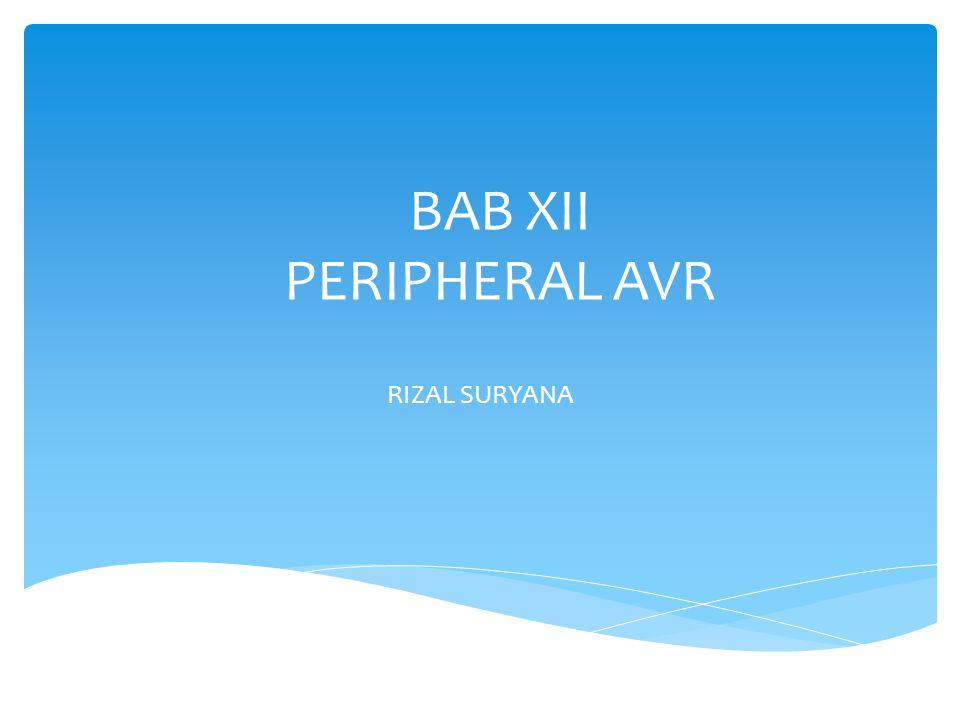 BAB XII PERIPHERAL AVR RIZAL SURYANA