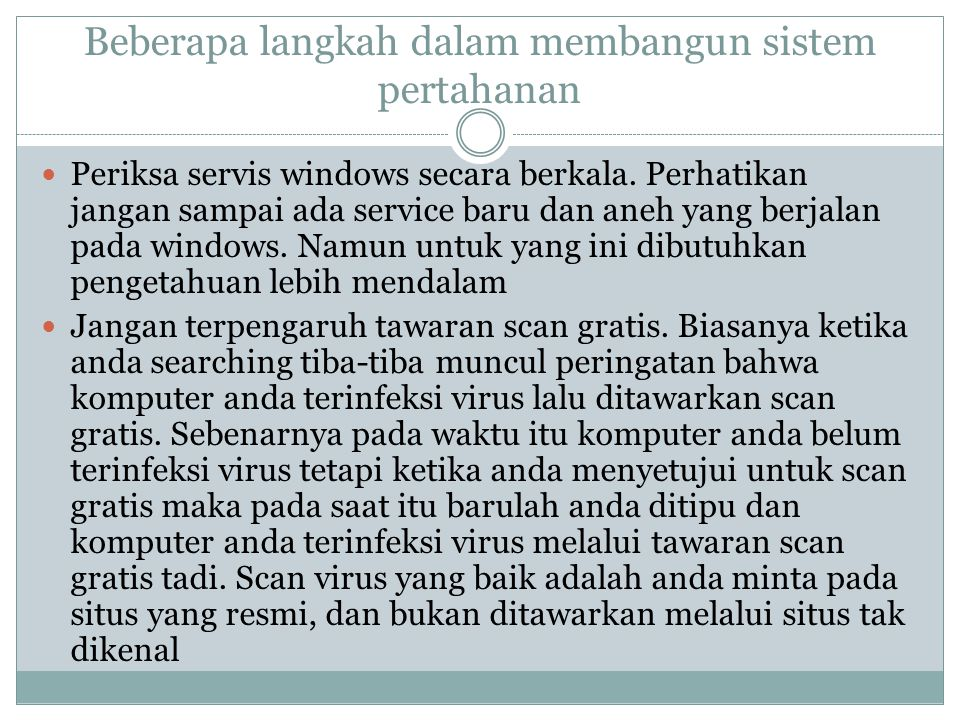 Beberapa langkah dalam membangun sistem pertahanan  Periksa servis windows secara berkala.