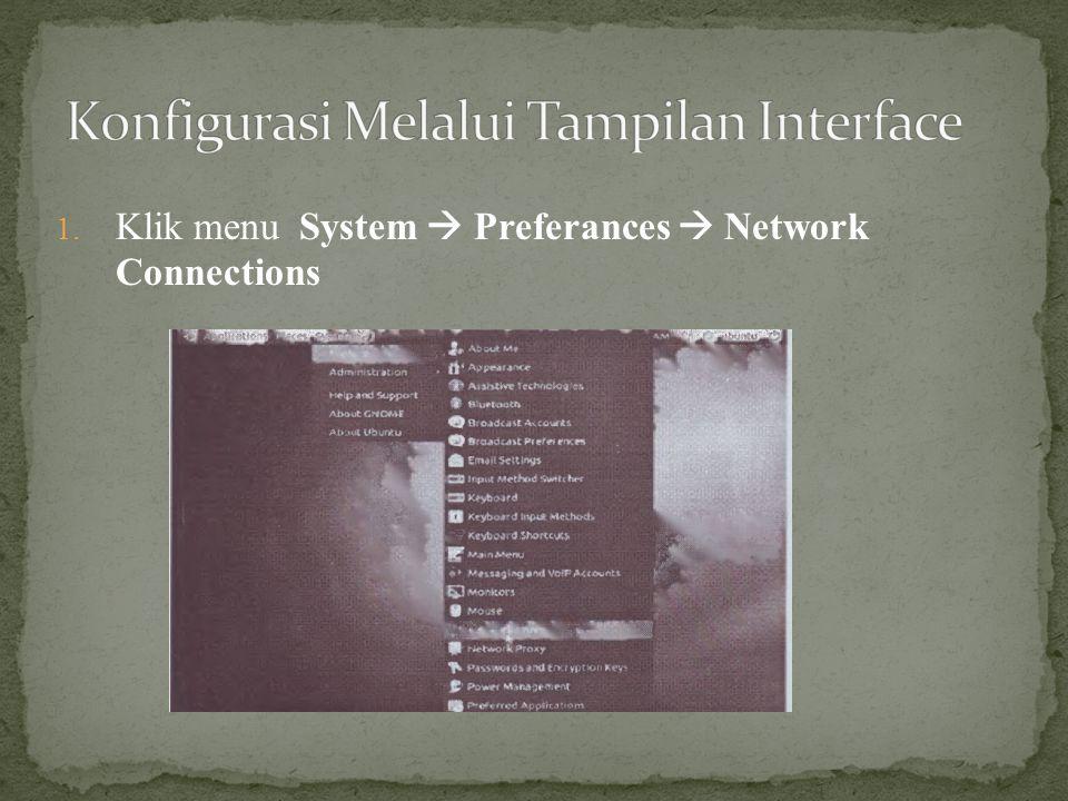1. Klik menu System  Preferances  Network Connections