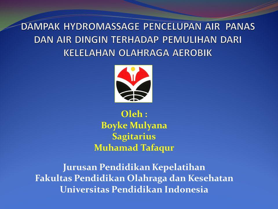 Oleh : Boyke Mulyana Sagitarius Muhamad Tafaqur Jurusan Pendidikan Kepelatihan Fakultas Pendidikan Olahraga dan Kesehatan Universitas Pendidikan Indon