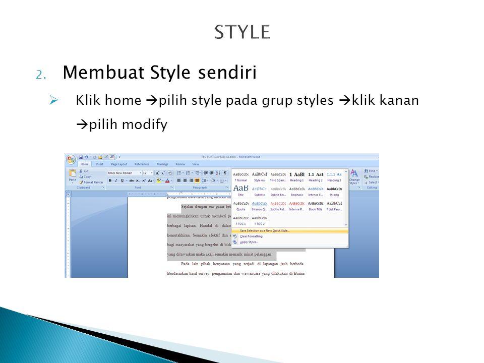2. Membuat Style sendiri  Klik home  pilih style pada grup styles  klik kanan  pilih modify