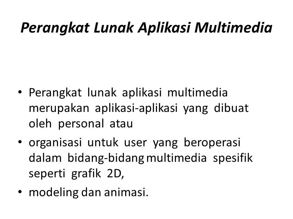 Perangkat Lunak Aplikasi Multimedia • Perangkat lunak aplikasi multimedia merupakan aplikasi-aplikasi yang dibuat oleh personal atau • organisasi untuk user yang beroperasi dalam bidang-bidang multimedia spesifik seperti grafik 2D, • modeling dan animasi.