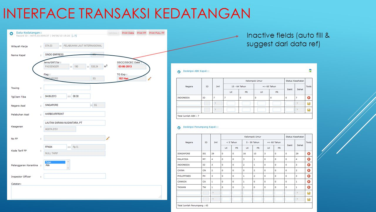 INTERFACE TRANSAKSI KEDATANGAN Inactive fields (auto fill & suggest dari data ref)