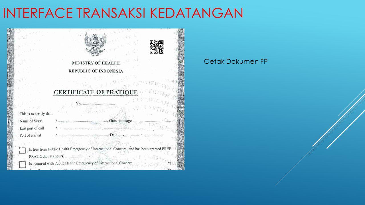 INTERFACE TRANSAKSI KEDATANGAN Cetak Dokumen FP